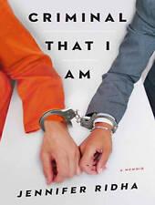 Criminal That I Am: A Memoir by Ridha, Jennifer 9781494510442