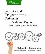 Functional Programming Patterns in Scala and Clojure : Write Lean Programs...