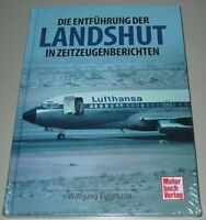 Wolfgang Borgmann: Die Entführung der Landshut in Zeitzeugenberichten Buch Neu!