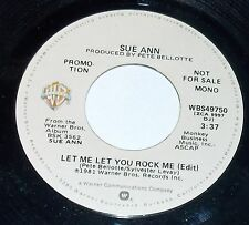 1981 SUE ANN LET ME LET YOU ROCK ME WARNER BROS. PROMO 45 #WBS49750 VG+