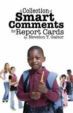 A Collection of Smart Comments for Report Cards by Nevelon Gaitor (2016,...