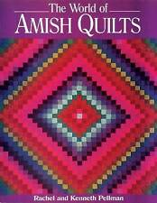 The World of Amish Quilts Pellman, Rachel T./ Pellman, Kenneth