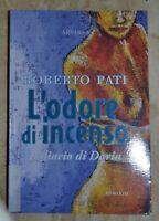 ROBERTO PATI - L'ODORE DI INCENSO. IL DIARIO DI DARIA - ARPABOOK - ANNO:2011 (TT