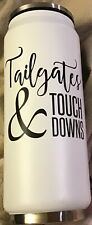 TAILGATE & TOUCHDOWNS- Flip Top reusable Can. - white with black lettering