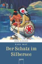 Winnetous größte Abenteuer (3). Der Schatz im Silbersee von Karl May (2017, Gebundene Ausgabe)