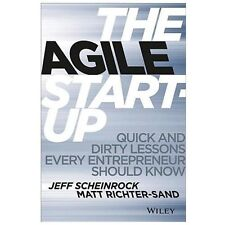 The Agile Startup: Quick and Dirty Lessons Every Entrepreneur Should Know