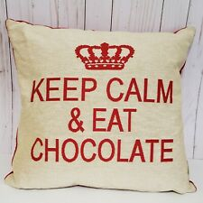 Keep Calm and Eat Chocolate Pillow Cover Down Filled FS Home Collection 18""