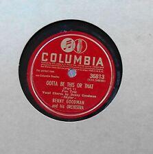 BENNY GOODMAN - Columbia - Gotta Be This Or That  (Part 1 b/w Part 2) vg++