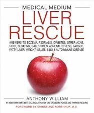 Medical Medium Liver Rescue : Answers to Eczema, Psoriasis, Diabetes, Strep, ...