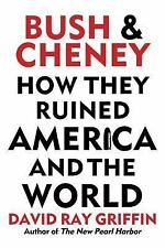 Bush and Cheney : How They Ruined America and the World (2017, Paperback)