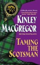 Taming the Scotsman by Kinley MacGregor *#4 MacAllister* (2003, PB)