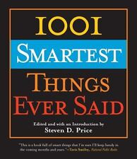 1001: 1001 Smartest Things Ever Said by Steven D. Price (2005, Paperback)