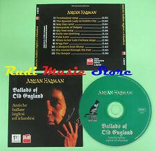 CD ADRIAN HARMAN Ballads of old england LIBERA INFORMAZIONE A352197 no*mc lp dvd