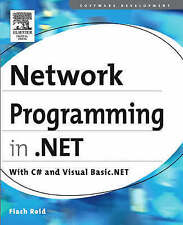 Network Programming in .NET: With C# and Visual Basic .NET by Fiach Reid...