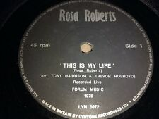 """ROSA ROBERTS * THIS IS MY LIFE * 7"""" SINGLE EXCELLENT 1976 LYN 3972"""