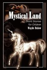 Mystical Land : Short Stories for Children by Wayde Bulow (2001, Paperback)