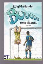 BUUUUU Luigi Garlando Mario Balotelli Einaudi 2010 I° ED. calcio calciatore