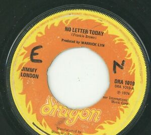 """"""" NO LETTER TODAY."""" jimmy london. DRAGON 7in 1974."""