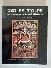 Gso-Ba Rig-Pa - Le Système Médical Tibétain - Fernand Meyer CNRS - 1983