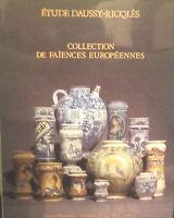 1990 Catalogue de Vente DROUOT RICHELIEU COLLECTION FAIENCES EUROPEENNES DAUSSY