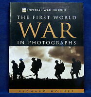 Imperial War Museum: The First World War in Photographs by Richard Holmes (Pa...