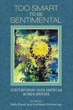 Too Smart to Be Sentimental: Contemporary Irish American Women Writers-ExLibrary