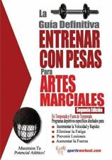 La Guia Definitiva - Entrenar Con Pesas Para Artes Marciales (Paperback or Softb
