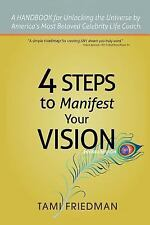 Four Steps to Manifest Your Vision : I have the POWER and so do YOU! by Tami...