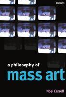 A Philosophy Of Mass Art by Carroll, Nol , Paperback