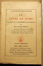 JUDO/LE LIVRE DU../J.G.OHSAVA/MAISON IGNORAMUS/VERS 1955/MAITRE UESIBA/PHOTOS