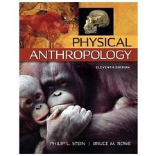 Physical Anthropology by Bruce Rowe and Philip Stein (2013, Paperback)