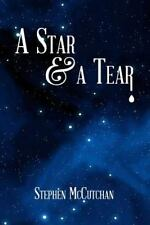 A Star and a Tear : A Mystery Novel Exploring the Symbiotic Relationship of...