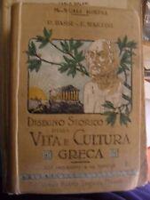 Bassi e Martini DISEGNO STORICO DELLA VITA E CULTURA GRECA 1° ed. Hoepli 1910