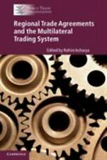 Regional Trade Agreements and the Multilateral Trading System: By Acharya, Ro...