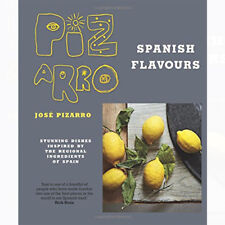 Jose Pizarro's Spanish Flavours: Stunning dishes inspired by the regional NEW PB