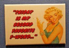 Zingers Funny Gag Gift - Friday - Refrigerator / Fridge  Magnet 2 x 3 inch