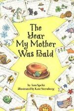 The Year My Mother Was Bald by Ann Speltz (2002, Paperback)