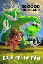 Disney Pixar the Good Dinosaur Book of the Film By Parragon Books