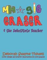 Magic Eraser & the Substitute Teacher, Paperback by Tidwell, Deborah Swayne, ...