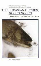 The Eurasian Huchen, Hucho hucho: Largest Salmon of the World (Perspectives in V