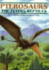 Pterosaurs: The Flying Reptiles [Prehistoric Life]