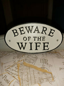 """CAST IRON """"BEWARE OF THE WIFE"""" SIGN"""