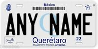 Queretaro Mexico Any Name Number Novelty Auto Car License Plate C02