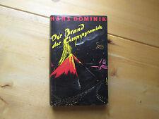 Hans Dominik: Der Brand der Cheopspyramide. Gebrüder Weiss Verlag Berlin 1958