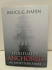 Spiritually Anchored in Unsettled Times by Bruce C Hafen (LDS, MORMON BOOKS)