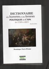 Dictionnaire des hommes et des femmes politiques de l'Ain de 1789 à 2011- NEW