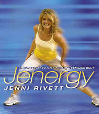 Jenergy: The Only Way to a Fit, Firm and Feminine Body, Jenni Rivett