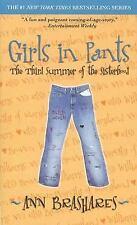 Sisterhood of the Traveling Pants: Girls in Pants Bk. 3 by Ann Brashares (2007,
