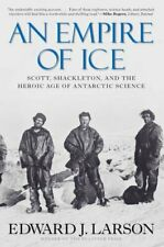 An Empire of Ice: Scott, Shackleton, and the He, Larson Paperback+=
