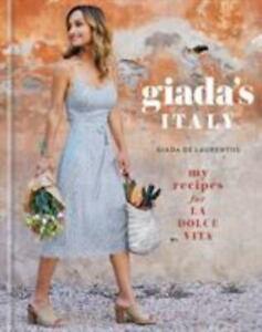 Giada's Italy: My Recipes for La Dolce Vita: A Cookbook by De Laurentiis, Giada